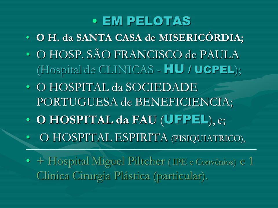O HOSP. SÃO FRANCISCO de PAULA (Hospital de CLINICAS - HU / UCPEL);