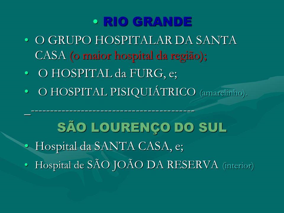 O GRUPO HOSPITALAR DA SANTA CASA (o maior hospital da região);