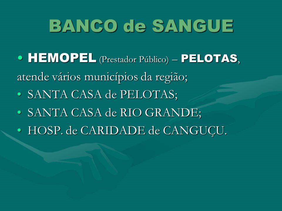 BANCO de SANGUE HEMOPEL (Prestador Público) – PELOTAS,