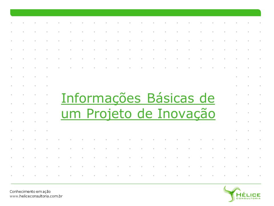 Informações Básicas de um Projeto de Inovação