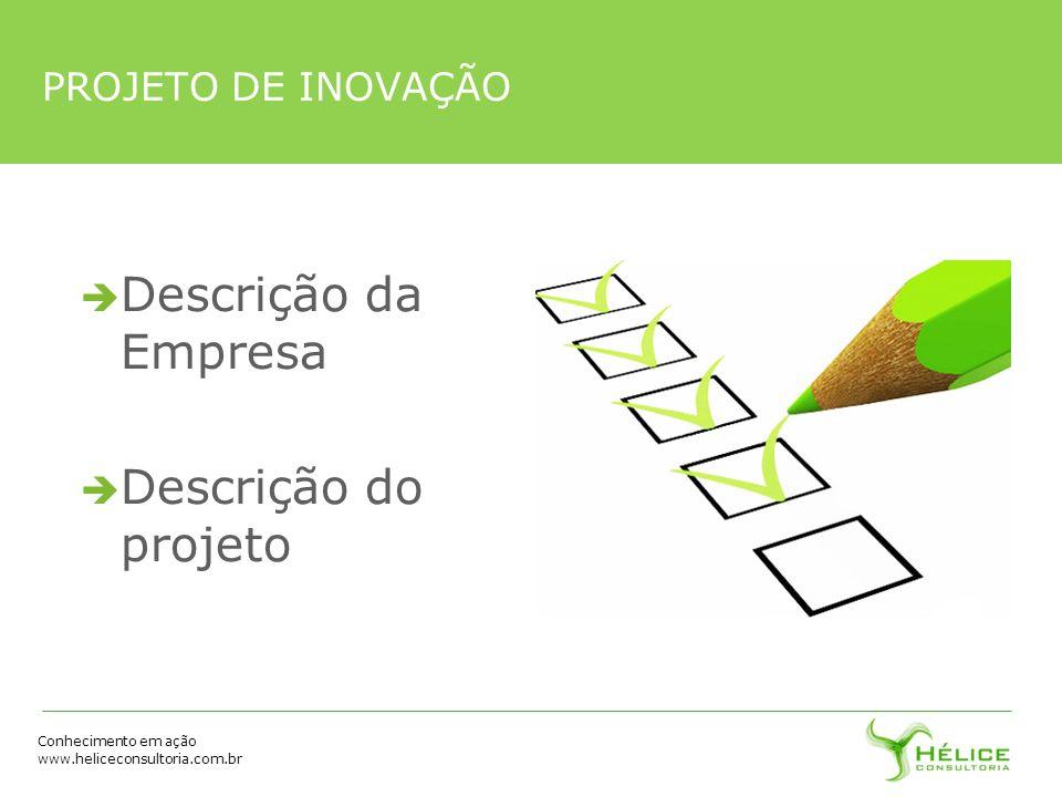 PROJETO DE INOVAÇÃO Descrição da Empresa Descrição do projeto