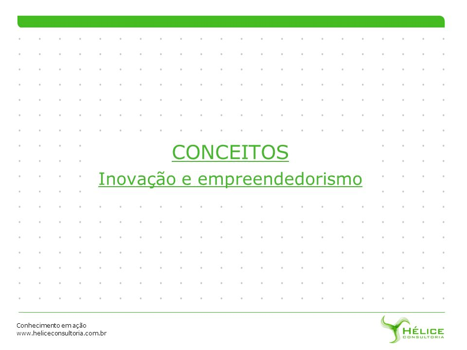 CONCEITOS Inovação e empreendedorismo