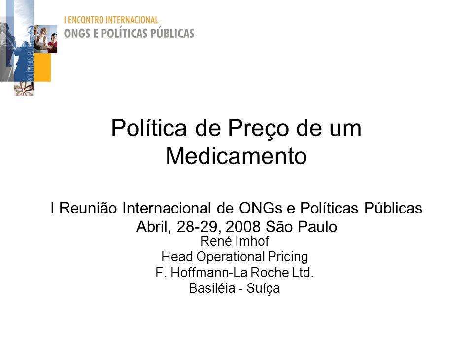 Política de Preço de um Medicamento I Reunião Internacional de ONGs e Políticas Públicas Abril, 28-29, 2008 São Paulo