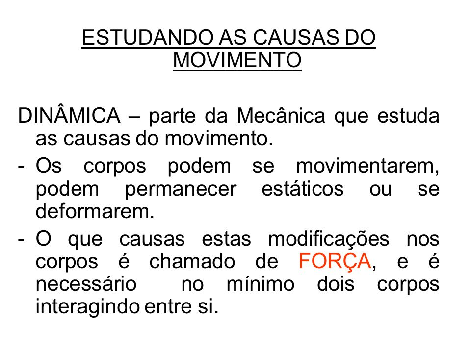 ESTUDANDO AS CAUSAS DO MOVIMENTO