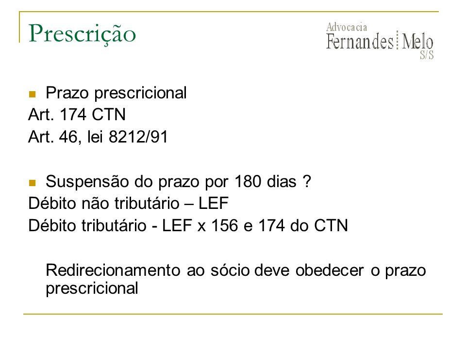 Prescrição Prazo prescricional Art. 174 CTN Art. 46, lei 8212/91