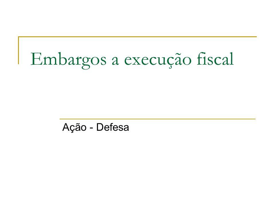 Embargos a execução fiscal