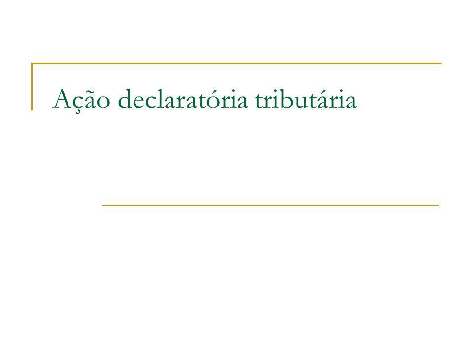 Ação declaratória tributária
