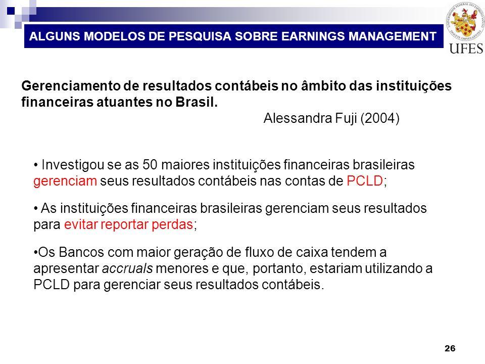 ALGUNS MODELOS DE PESQUISA SOBRE EARNINGS MANAGEMENT