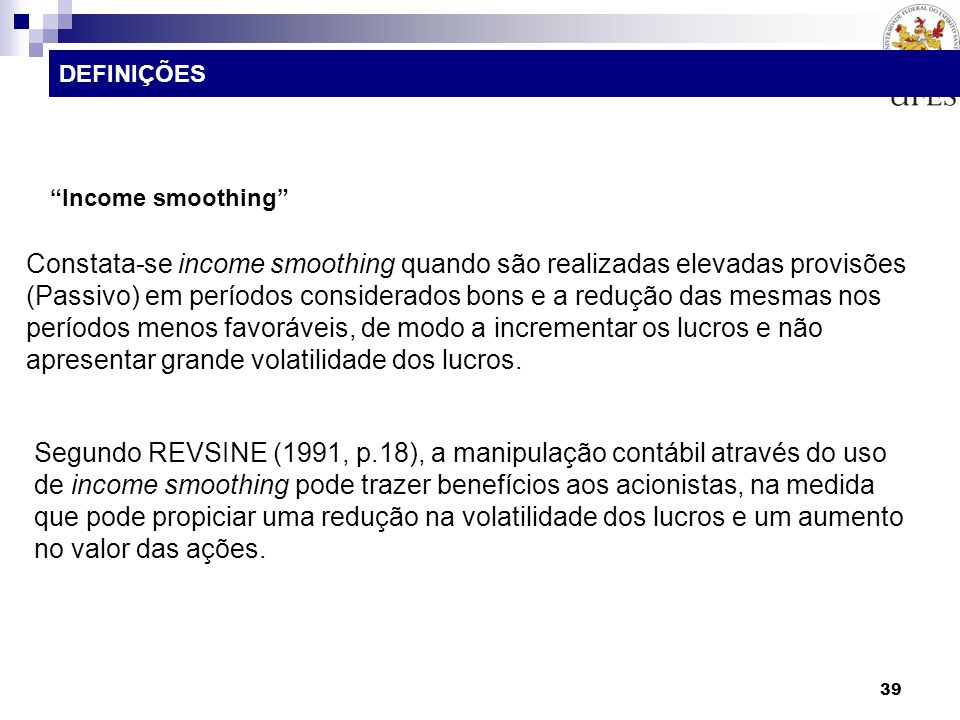 DEFINIÇÕES Income smoothing