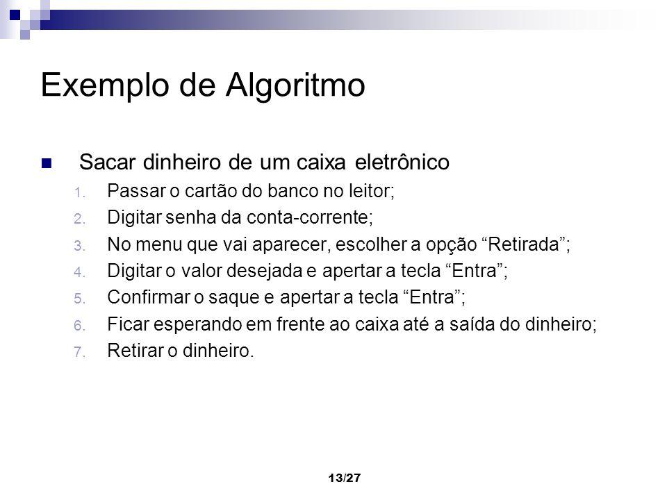 Exemplo de Algoritmo Sacar dinheiro de um caixa eletrônico