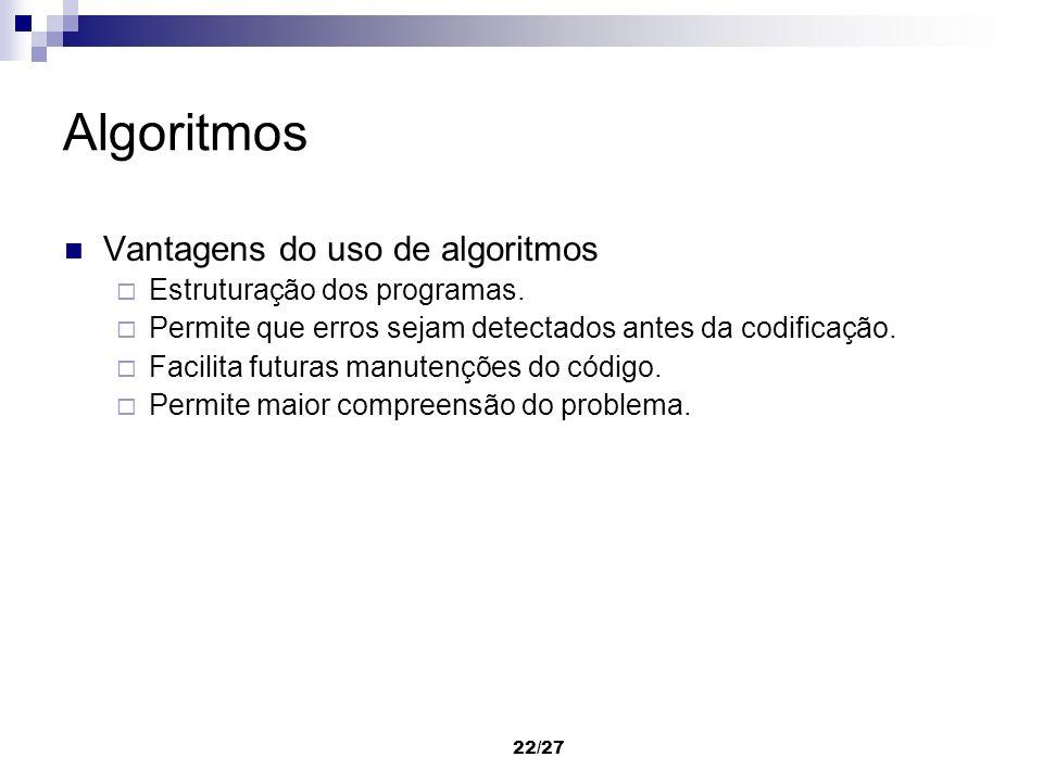 Algoritmos Vantagens do uso de algoritmos Estruturação dos programas.
