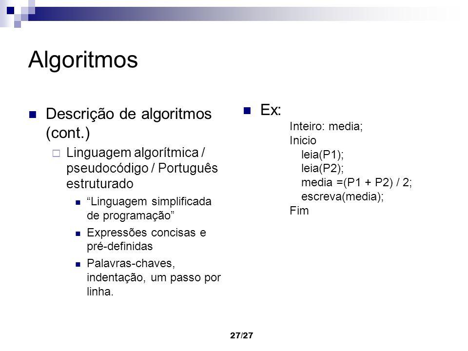Algoritmos Descrição de algoritmos (cont.) Ex: