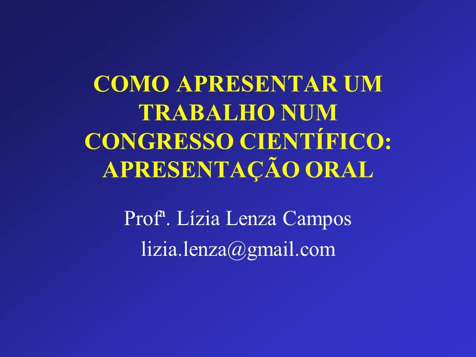 Profª. Lízia Lenza Campos lizia.lenza@gmail.com