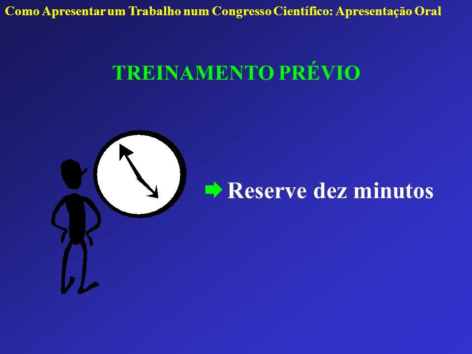 Reserve dez minutos TREINAMENTO PRÉVIO