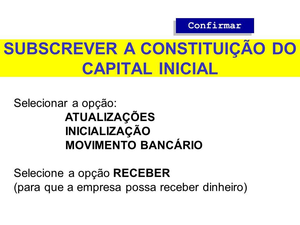SUBSCREVER A CONSTITUIÇÃO DO CAPITAL INICIAL