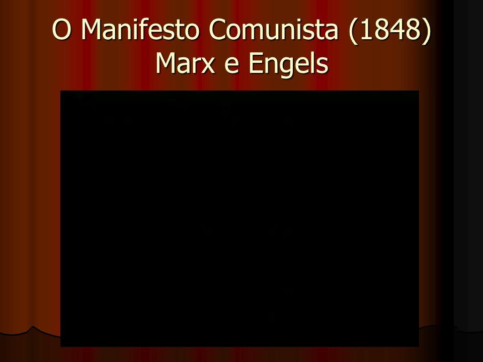 O Manifesto Comunista (1848) Marx e Engels