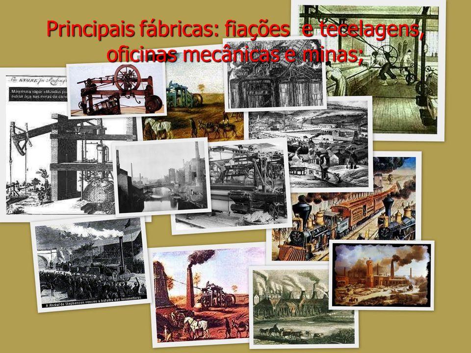 Principais fábricas: fiações e tecelagens, oficinas mecânicas e minas;