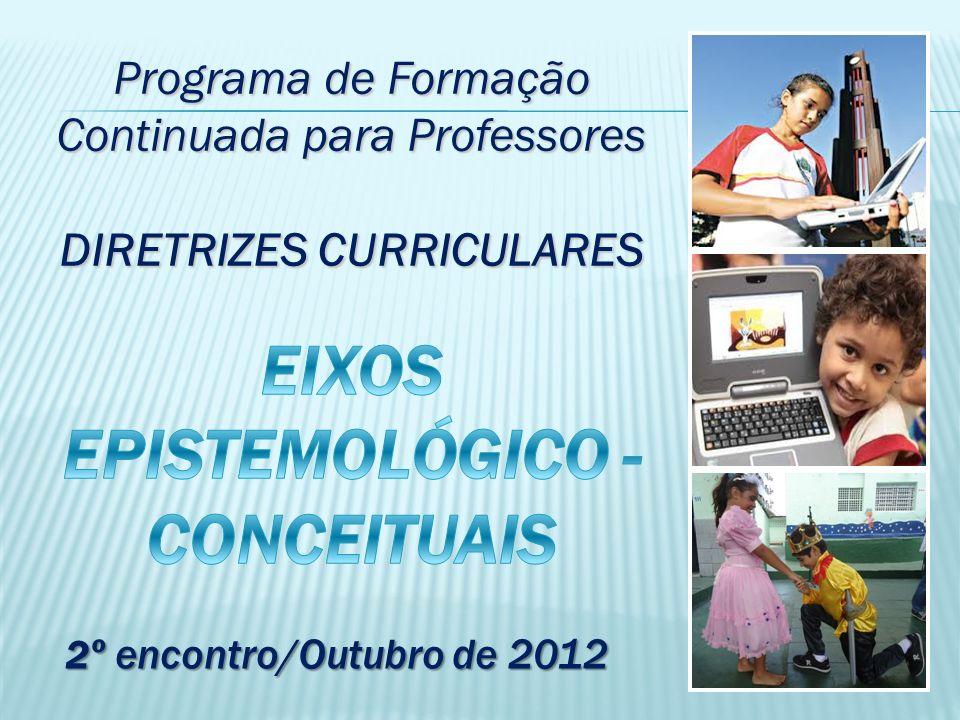 DIRETRIZES CURRICULARES EIXOS EPISTEMOLÓGICO - CONCEITUAIS