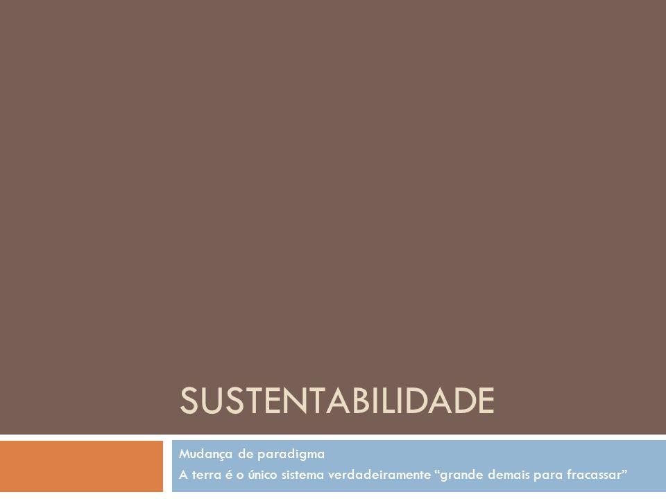 Sustentabilidade Mudança de paradigma