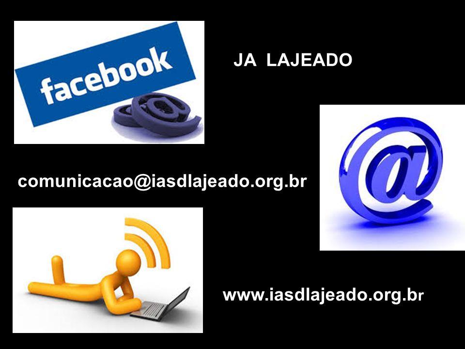JA LAJEADO comunicacao@iasdlajeado.org.br www.iasdlajeado.org.br