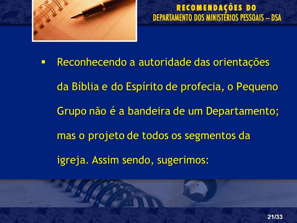 Reconhecendo a autoridade das orientações da Bíblia e do Espírito de profecia, o Pequeno Grupo não é a bandeira de um Departamento; mas o projeto de todos os segmentos da igreja.