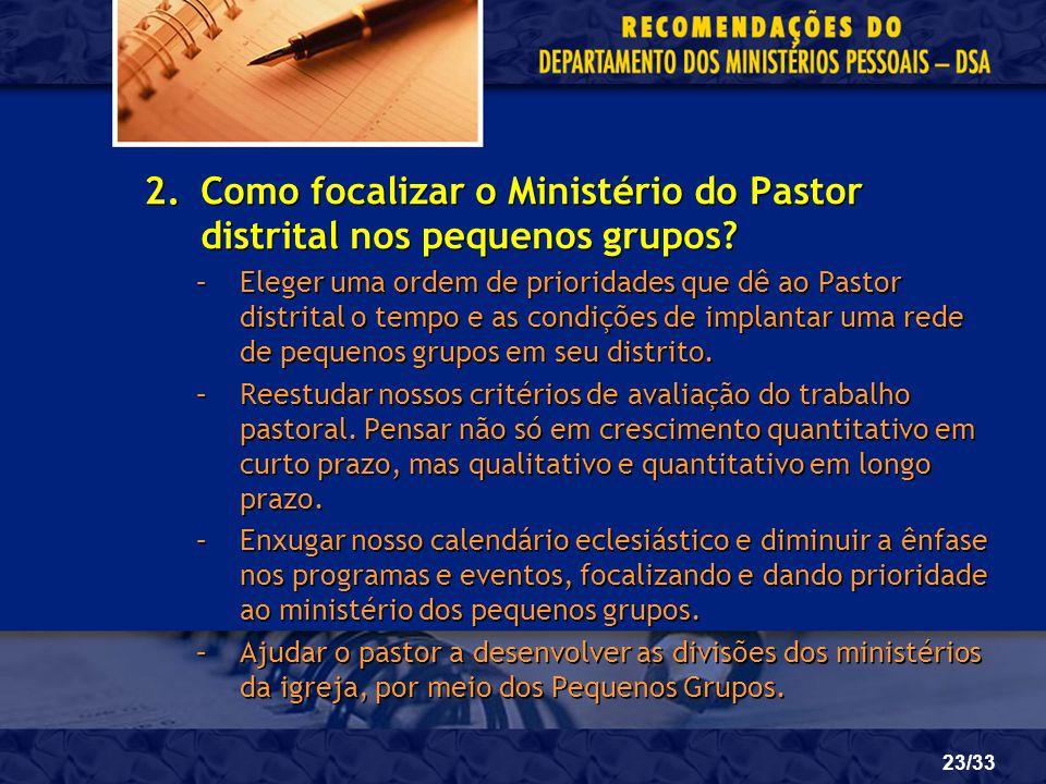 Como focalizar o Ministério do Pastor distrital nos pequenos grupos