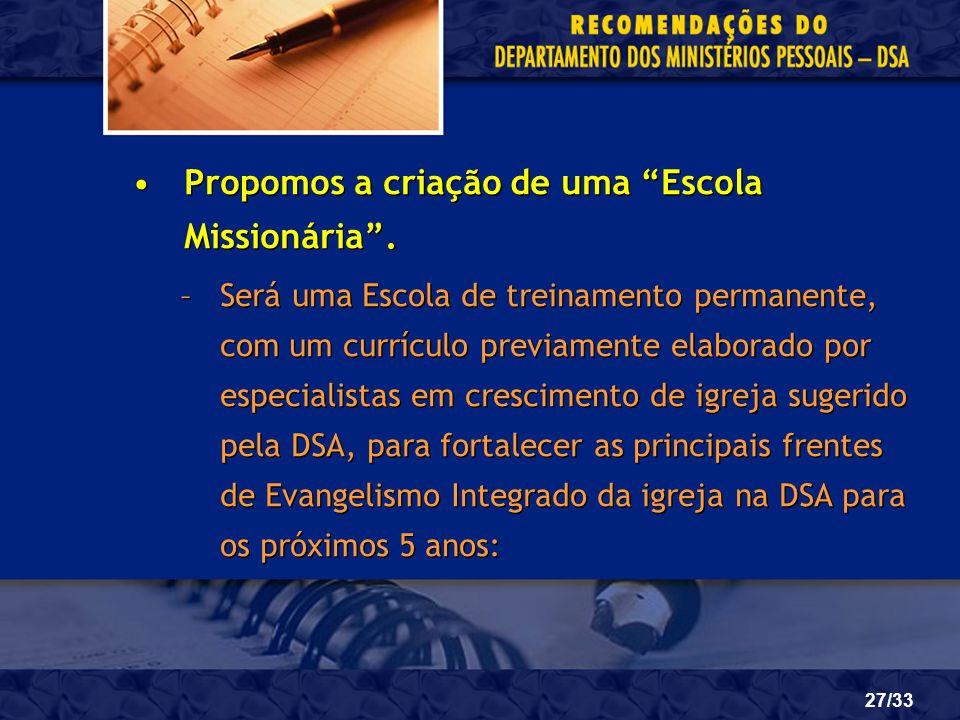 Propomos a criação de uma Escola Missionária .