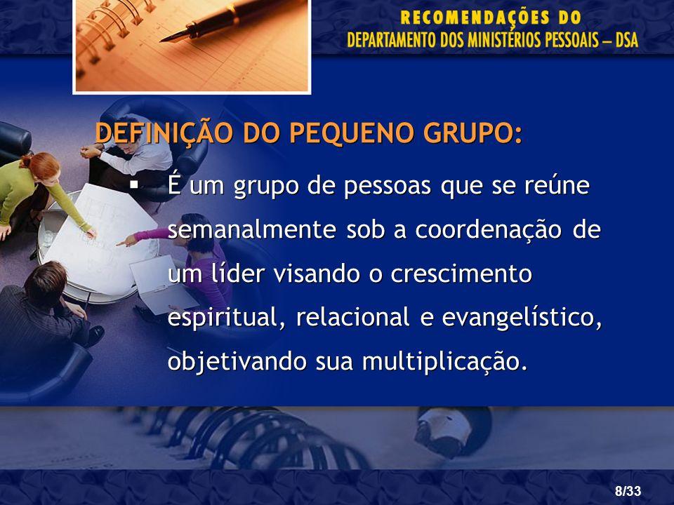 DEFINIÇÃO DO PEQUENO GRUPO: