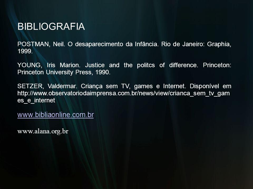 BIBLIOGRAFIA www.bibliaonline.com.br www.alana.org.br