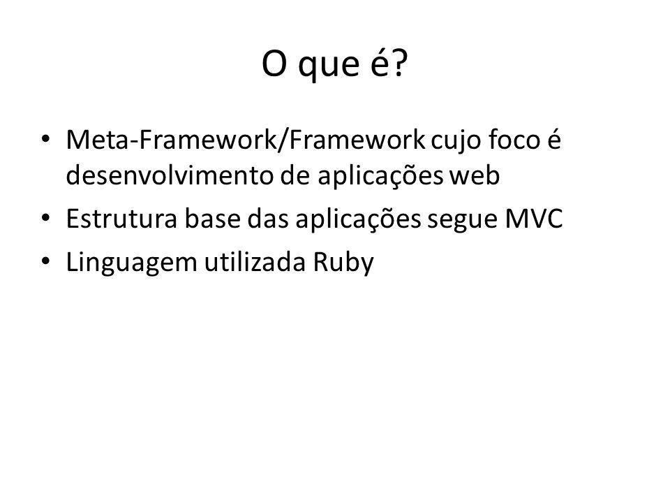 O que é Meta-Framework/Framework cujo foco é desenvolvimento de aplicações web. Estrutura base das aplicações segue MVC.