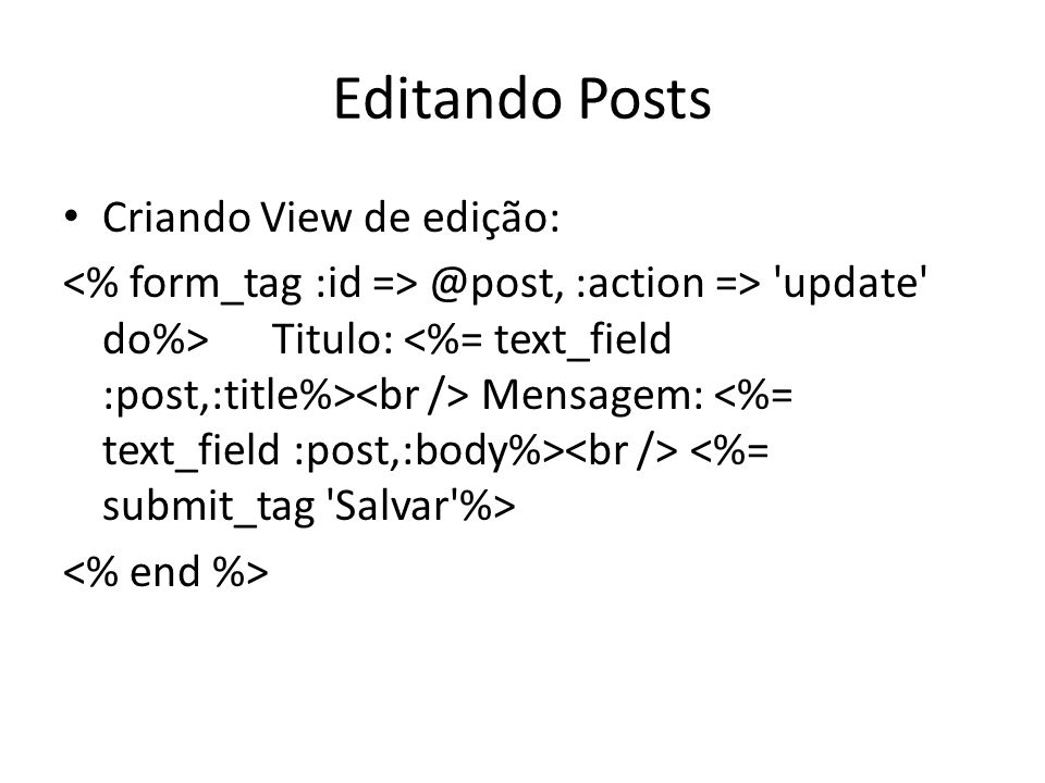 Editando Posts Criando View de edição: