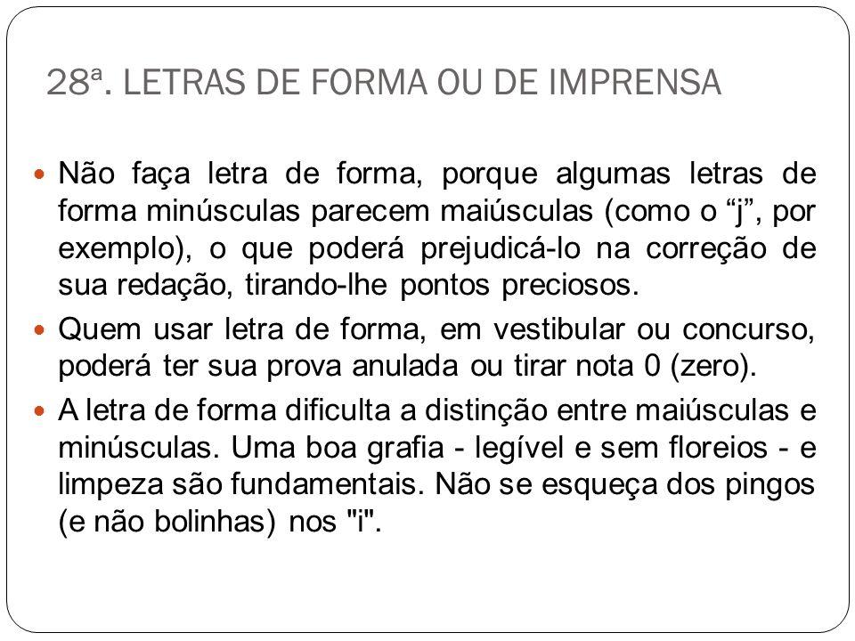 28ª. LETRAS DE FORMA OU DE IMPRENSA