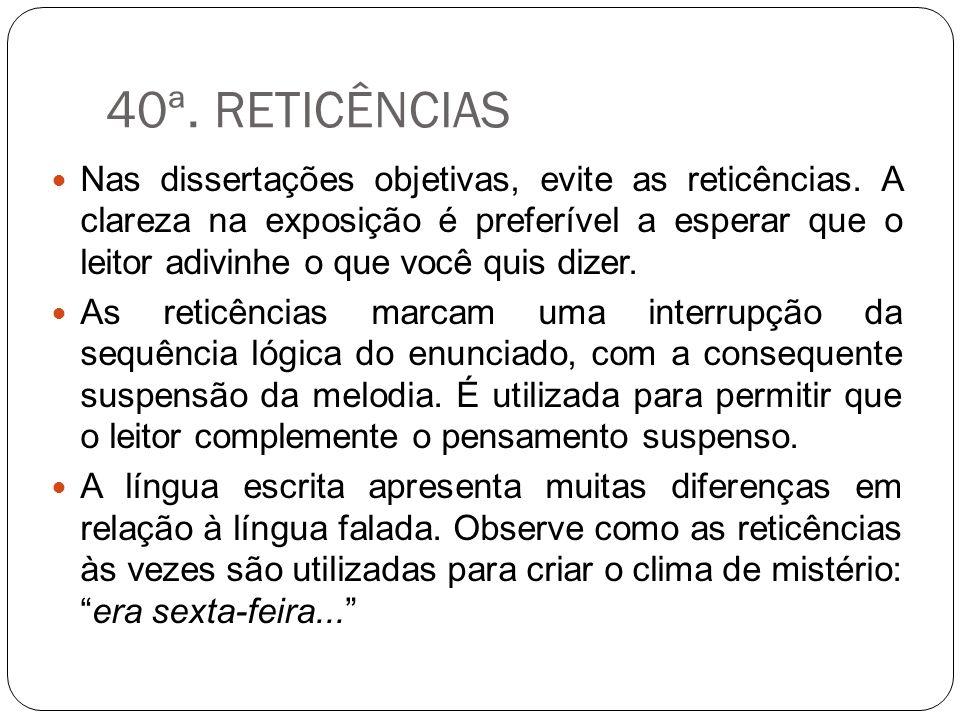 40ª. RETICÊNCIAS