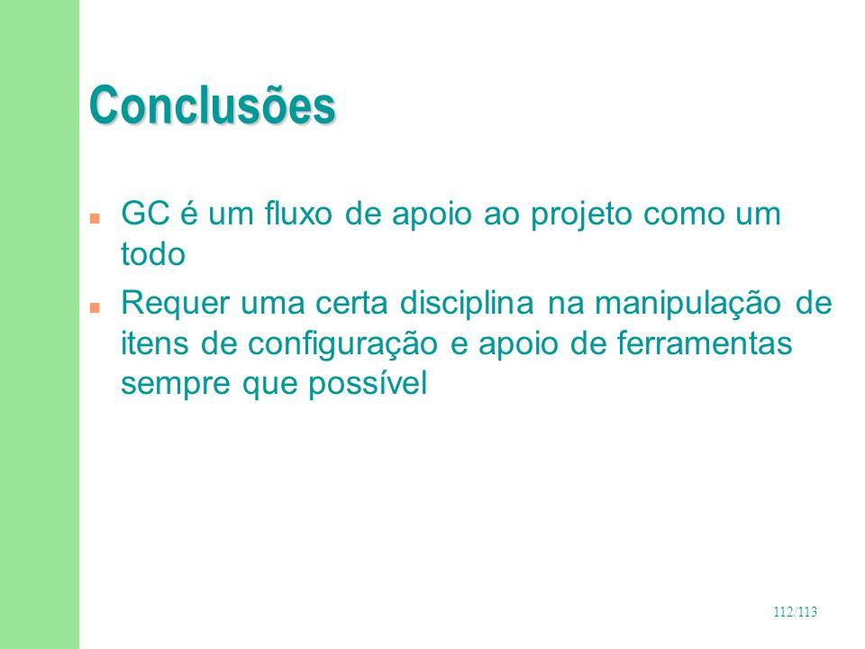 Conclusões GC é um fluxo de apoio ao projeto como um todo