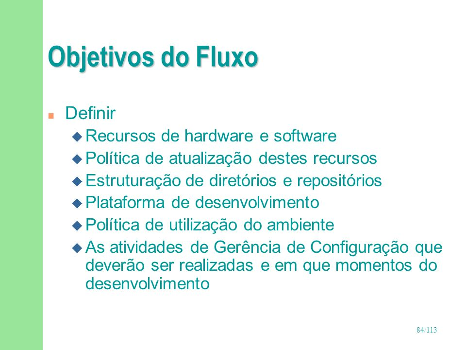 Objetivos do Fluxo Definir Recursos de hardware e software
