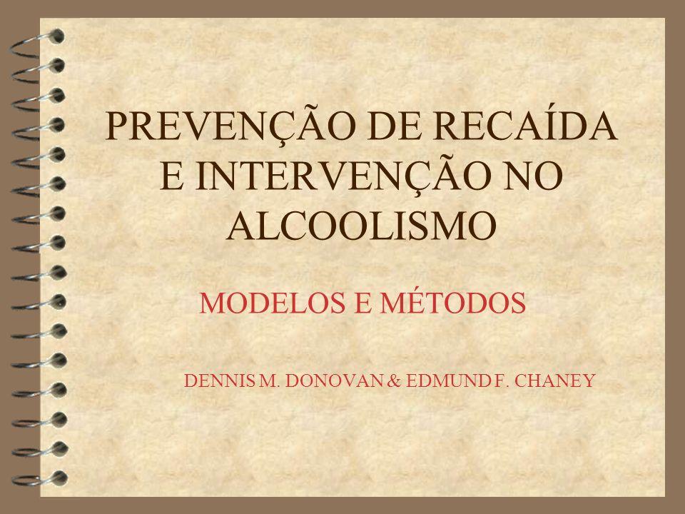 PREVENÇÃO DE RECAÍDA E INTERVENÇÃO NO ALCOOLISMO