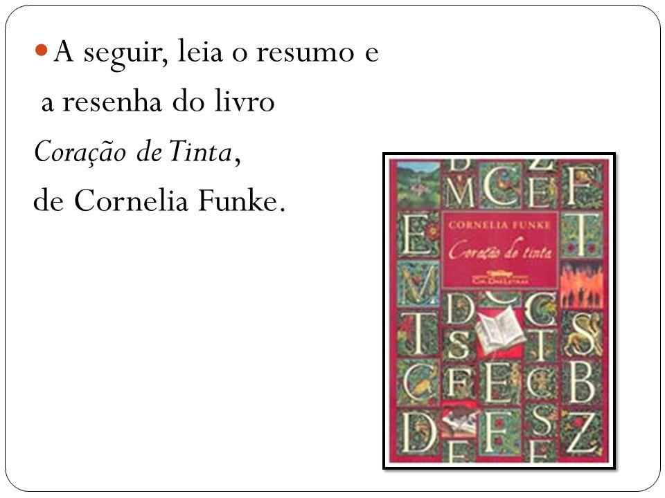 A seguir, leia o resumo e a resenha do livro Coração de Tinta, de Cornelia Funke.