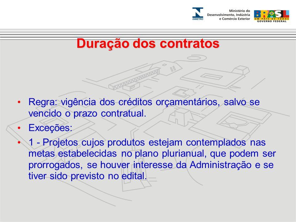 Duração dos contratos Regra: vigência dos créditos orçamentários, salvo se vencido o prazo contratual.