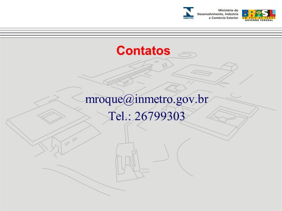Contatos mroque@inmetro.gov.br Tel.: 26799303