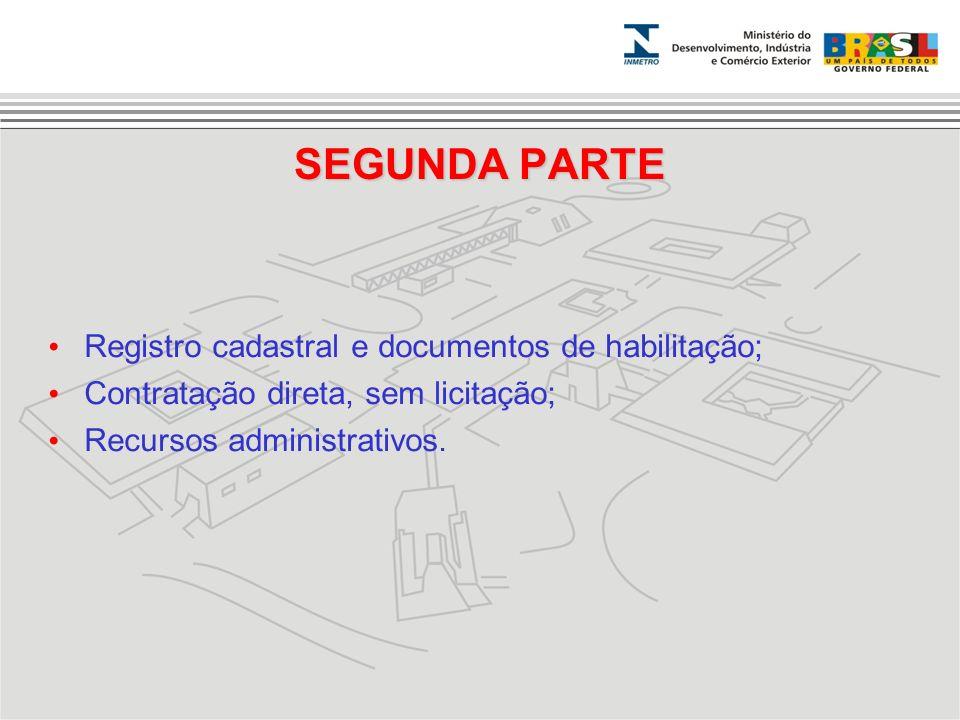 SEGUNDA PARTE Registro cadastral e documentos de habilitação;
