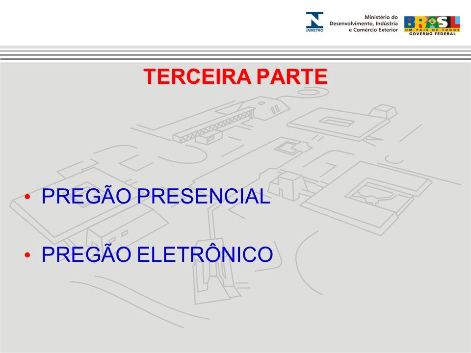 TERCEIRA PARTE PREGÃO PRESENCIAL PREGÃO ELETRÔNICO