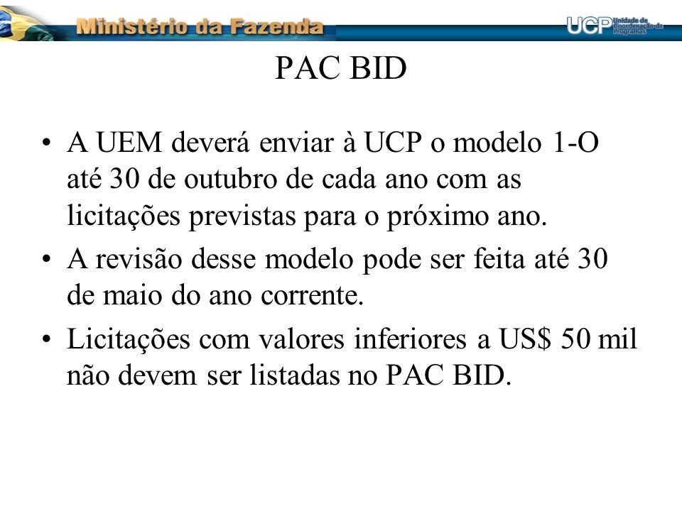 PAC BID A UEM deverá enviar à UCP o modelo 1-O até 30 de outubro de cada ano com as licitações previstas para o próximo ano.