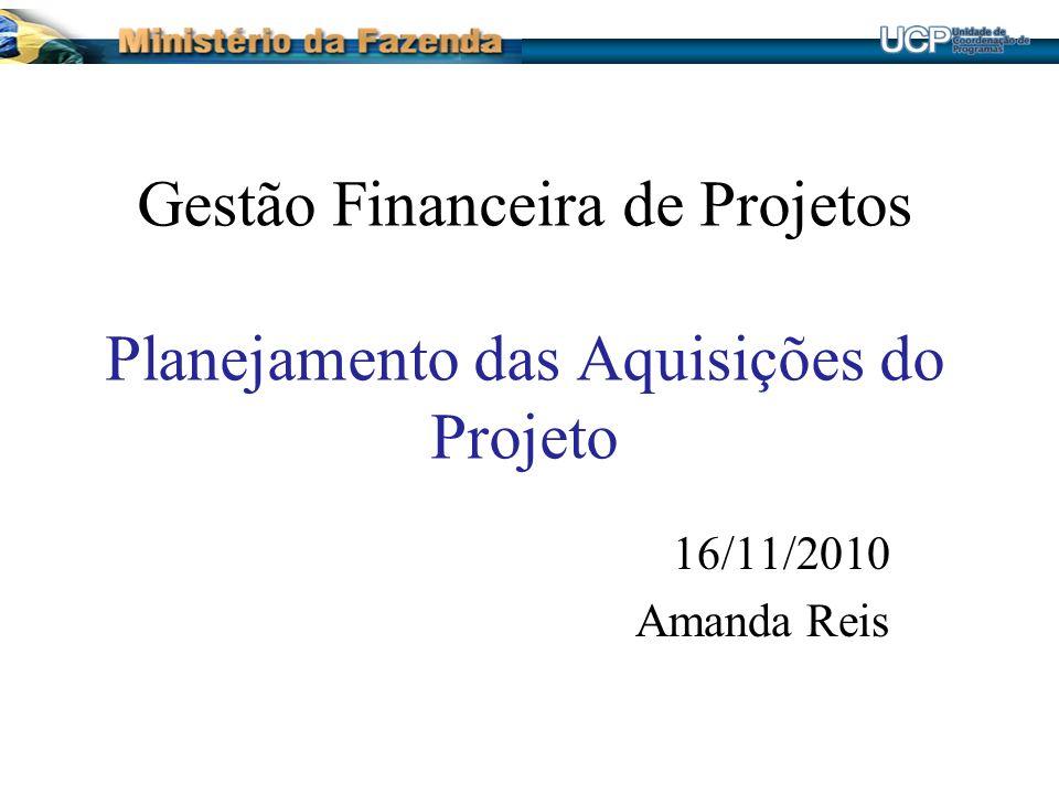 Gestão Financeira de Projetos Planejamento das Aquisições do Projeto