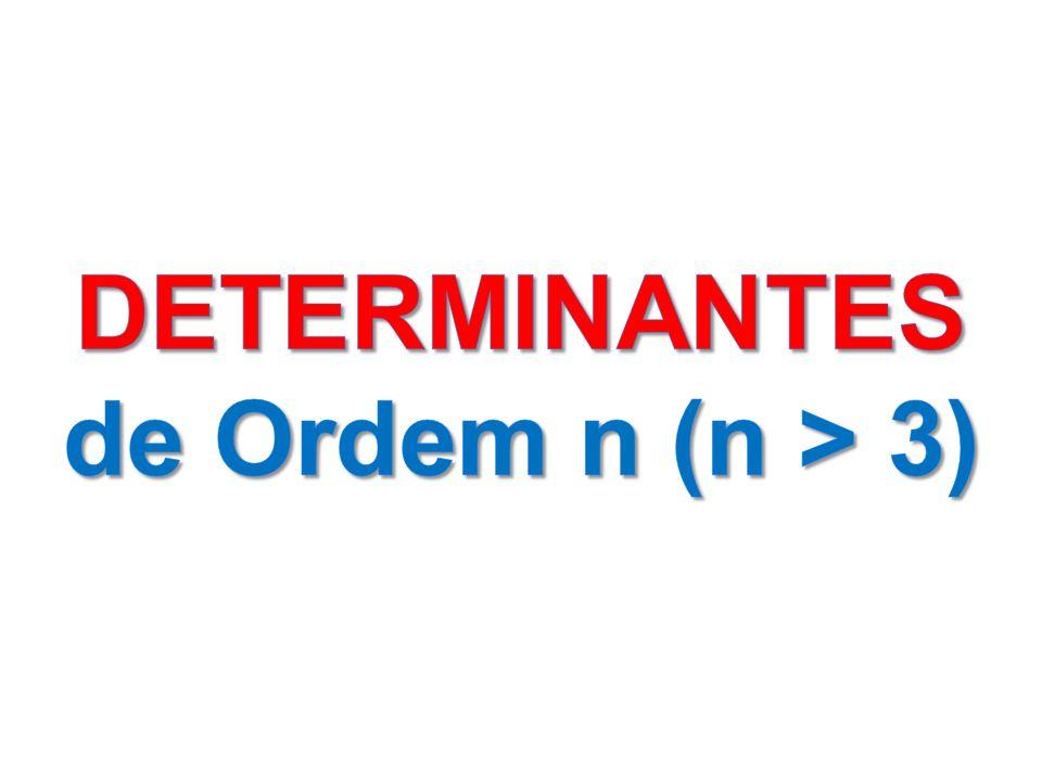 DETERMINANTES de Ordem n (n > 3)
