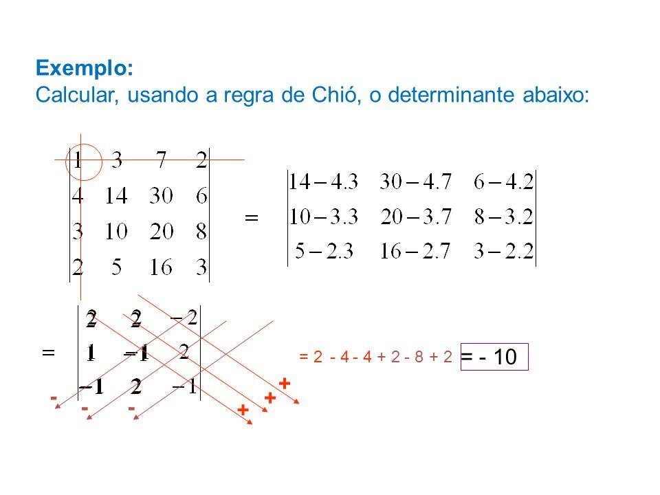 Calcular, usando a regra de Chió, o determinante abaixo: