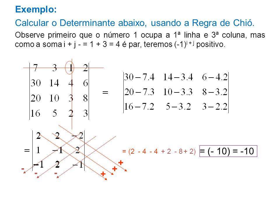 Calcular o Determinante abaixo, usando a Regra de Chió.