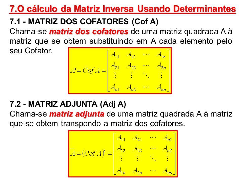 7.O cálculo da Matriz Inversa Usando Determinantes