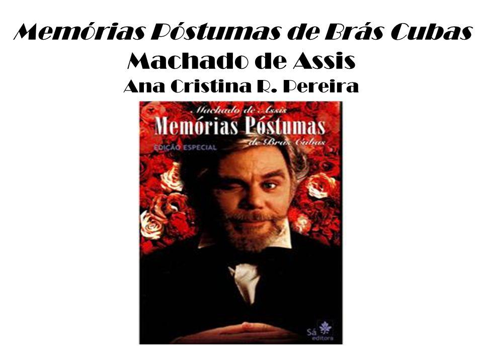 Memórias Póstumas de Brás Cubas Machado de Assis Ana Cristina R