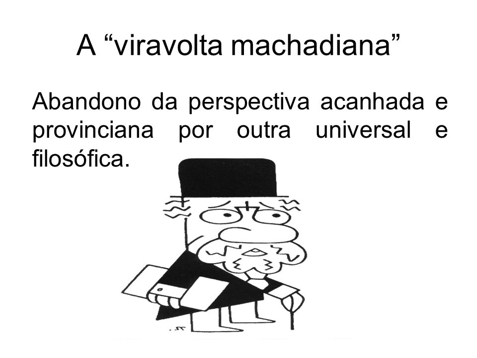 A viravolta machadiana