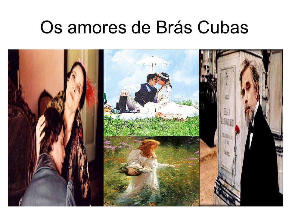 Os amores de Brás Cubas